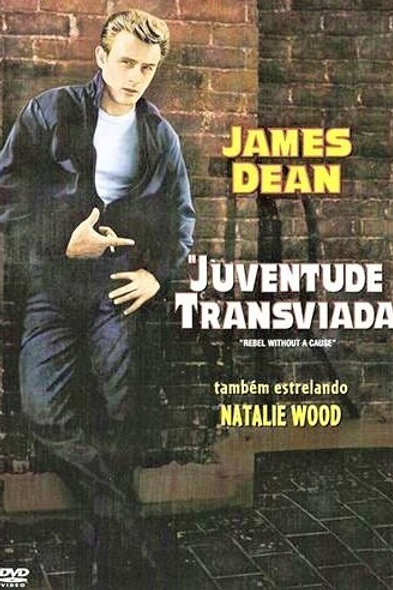 JUVENTUDE TRANSVIADA (Rebel Without a Cause, 1955)