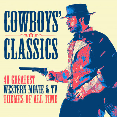 Cowboys' Classics 40 Greatest Western Movie & Tv Themes Of All Time (CD DUPLO)