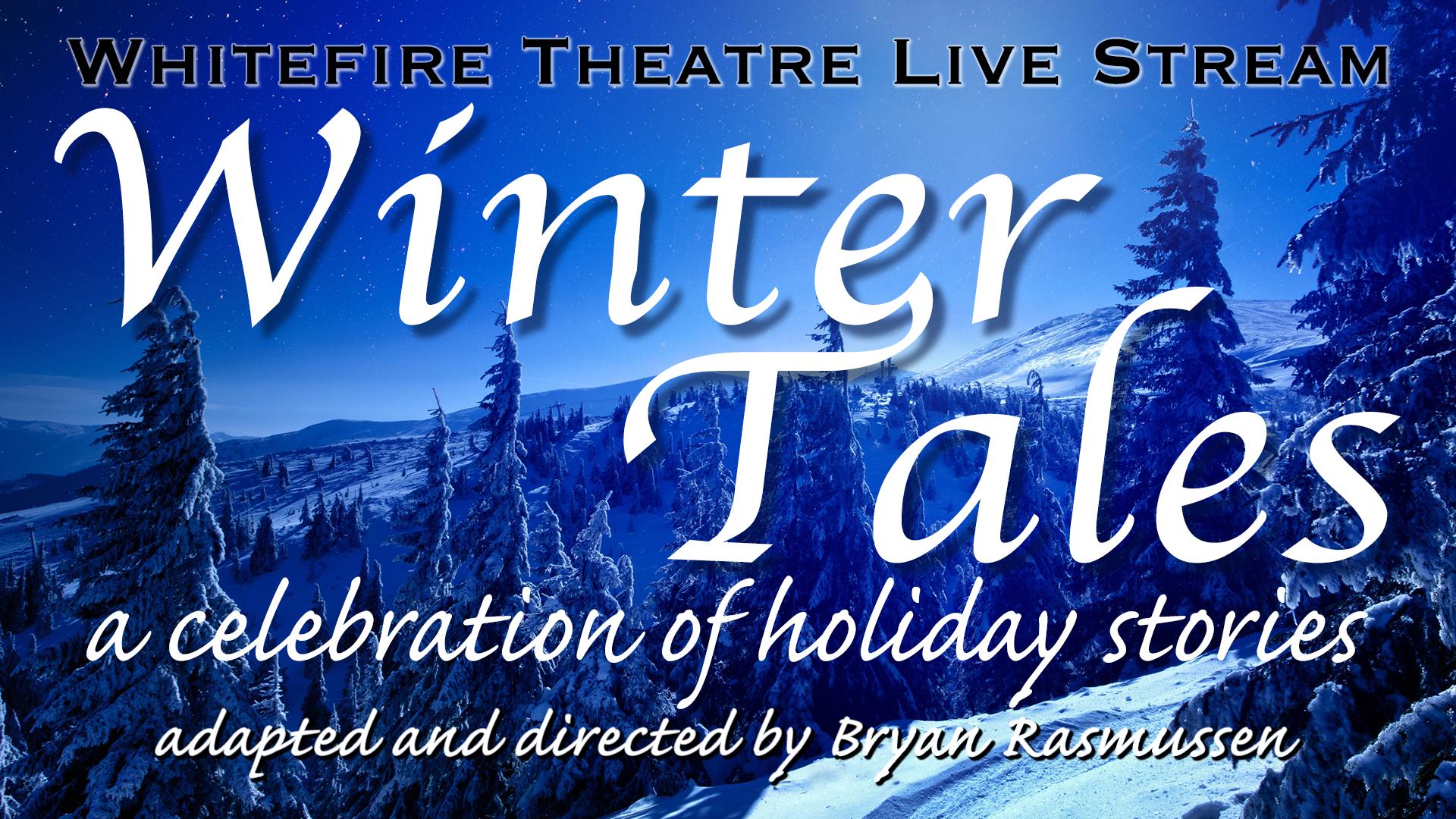 Winter Tales - Dec 13 @ 4pm PST