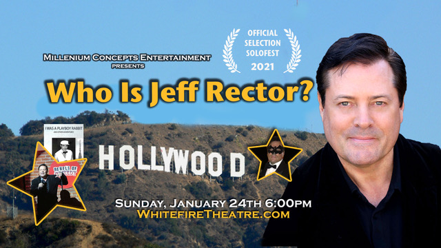Who Is Jeff Rector - Jan 24 @ 6pm PST