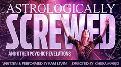 Astrologically Screwed  - Saturday, June 26th @ 7pm PDT
