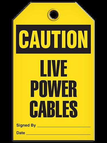 CAUTION - Live Power Cables