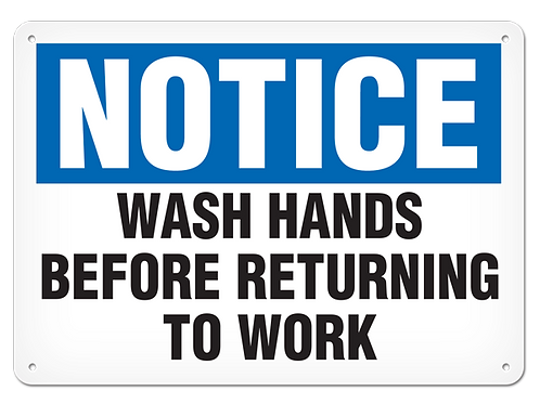 NOTICE - Wash Hands Before Returning To Work Safety Sign