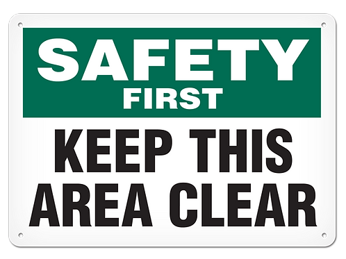 Safety First - Keep This Area Clear