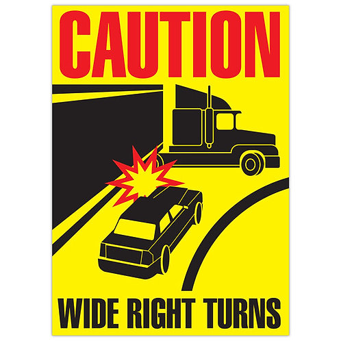 "CAUTION - Wide Right Turns - 11.5"" x 16"" Trailer Sign"