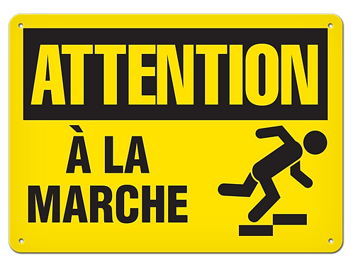 ATTENTION - À la marche Safety Sign