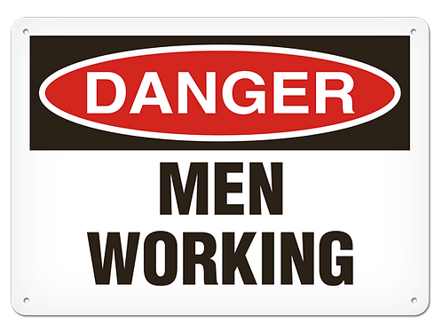 DANGER - Men Working Safety Sign