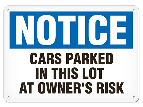 NOTICE - Cars Parked In This Lot At Owner's Risk