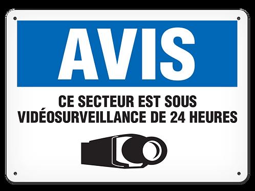 AVIS - Ce secteur est sous vidéosurveillance de 24 heures Safety Sign