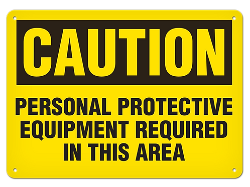 Caution - Personal Protective Equipment Required In This Area