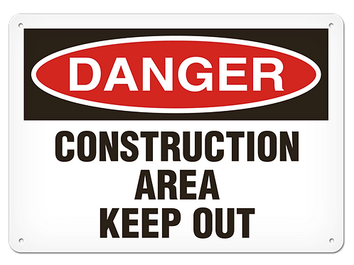 DANGER - Construction Area Keep Out Safety Sign