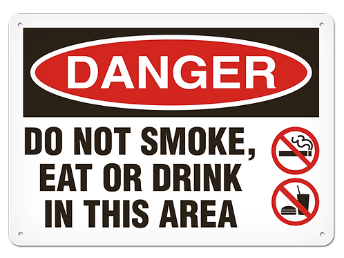 DANGER - Do Not Smoke, Eat Or Drink In This Area Safety Sign