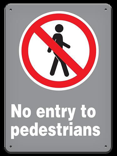 PROHIBITION - No Entry To Pedestrians