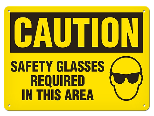 Caution - Safety Glasses Required In This Area