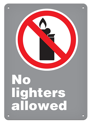 PROHIBITION - No Lighters Allowed