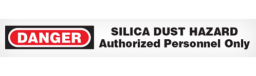 DANGER SILICA DUST HAZARD AUTHORIZED PERSONNEL ONLY