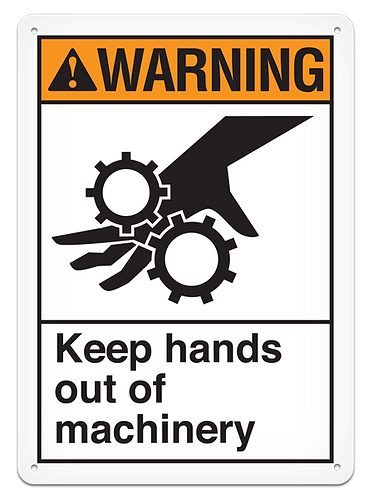 WARNING - Keep Hands Out Of Machinery