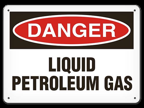 DANGER -  Liquid Petroleum Gas Safety Sign