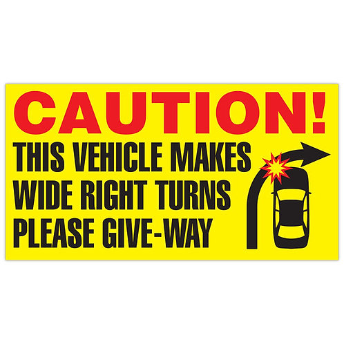 """CAUTION - Wide Right Turns - 17"""" x 9"""" Trailer Sign"""
