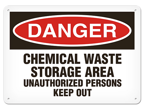 DANGER - Chemical Waste Storage Area Unauthorized Persons Keep Out Safety Sign