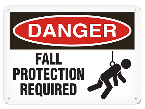 DANGER - Fall Protection Required Safety Sign