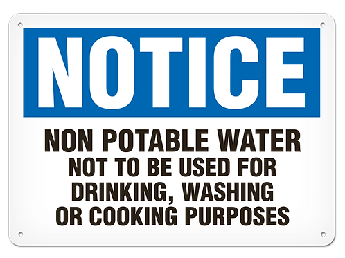 NOTICE - Non Potable Water Not To Be Used For Drinking, Washing Or Cooking....