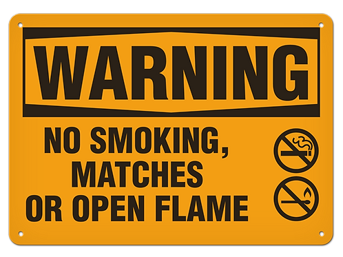 WARNING - No Smoking, Matches, Or Open Flame