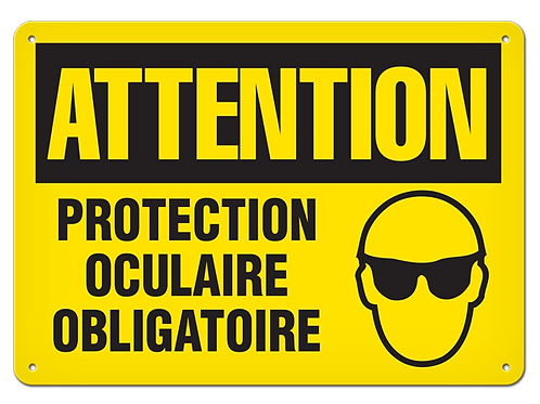 ATTENTION - Protection oculaire obligatoire Safety Sign
