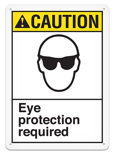 CAUTION - Eye Protection Required