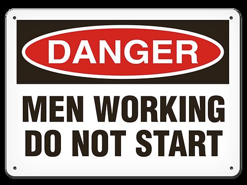 DANGER - Men Working Do Not Start Safety Sign