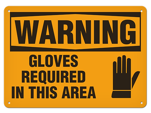 WARNING - Gloves Required In This Area