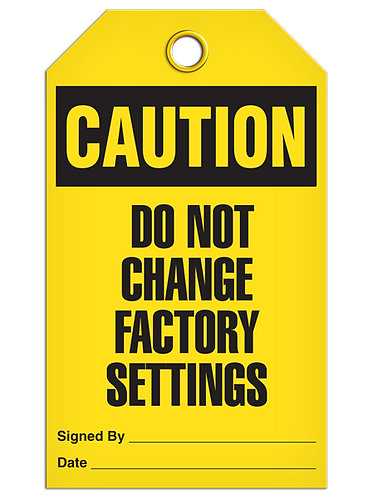 CAUTION - Do Not Change Factory Settings