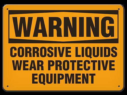 WARNING - Corrosive Liquids Wear Protective Equipment