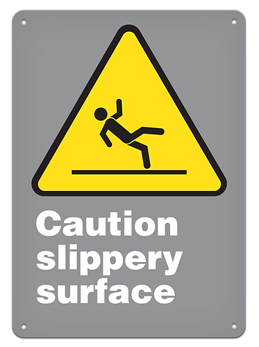 CAUTION - Caution Slippery Surface