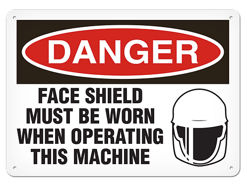 DANGER - Face Shield Must Be Worn When Operating This Machine