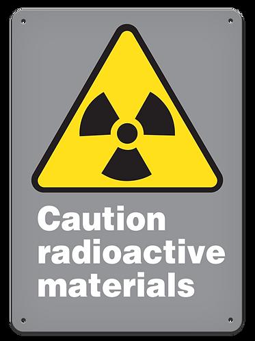 CAUTION - Caution Radioactive Materials