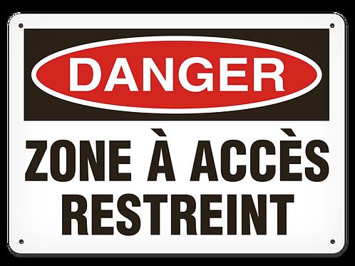 DANGER - Zone à accès restreint Safety Sign