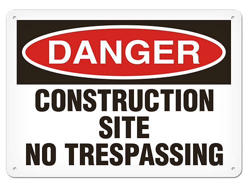DANGER - Construction Site No Trespassing Safety Sign