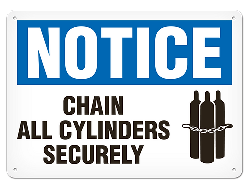 NOTICE - Chain All Cylinders Securely Safety Sign