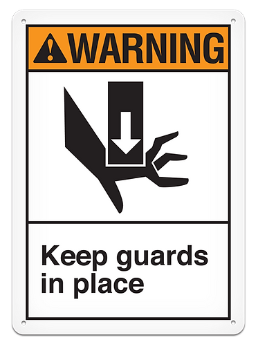 WARNING - Keep Guards In Place