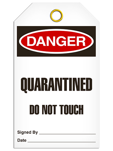 DANGER  -  Quarantined Do Not Touch