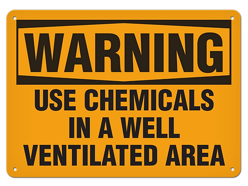 WARNING - Use Chemicals In A Well Ventilated Area Safety Sign