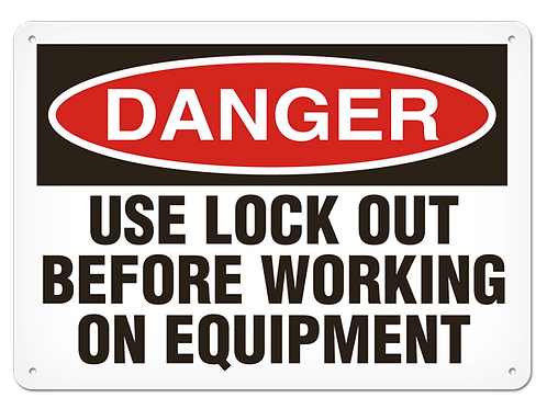 DANGER - Lock Out Before Working On Equipment Safety Sign