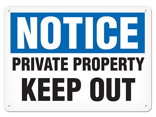 NOTICE - Private Property Keep Out
