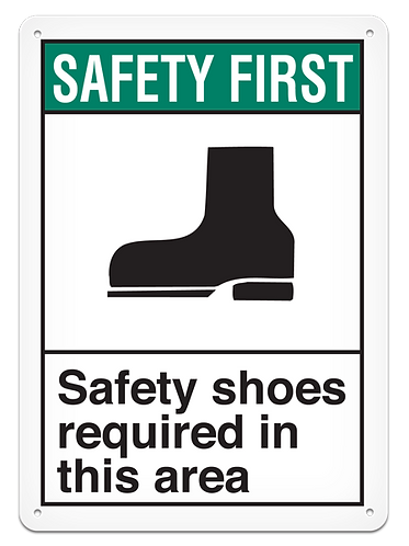 SAFETY FIRST - Safety Shoes Required In This Area