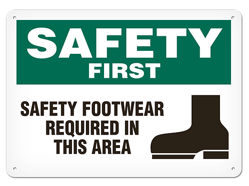 SAFETY FIRST - Safety Footwear Reqired In This Area