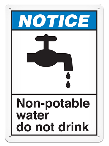NOTICE - Non-potable Water Do Not Drink