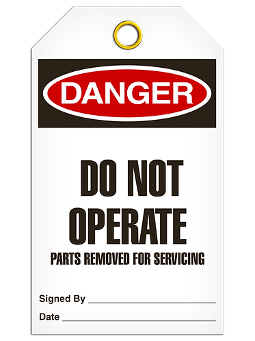 DANGER  -  Do Not Operate Parts Removed For Servicing