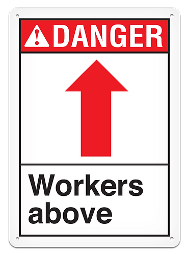 DANGER - Workers Above