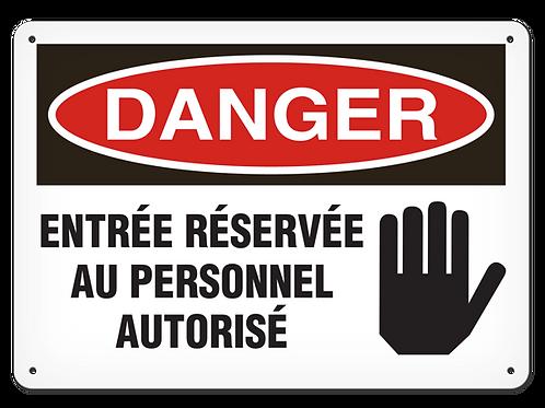 DANGER - Entrée réservée au personnel autorisé Safety Sign